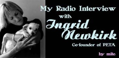 Interview with Ingrid Newkirk of Peta