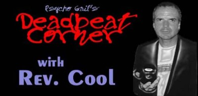 Psycho Gail's Deadbeat Corner –  Rev. Cool