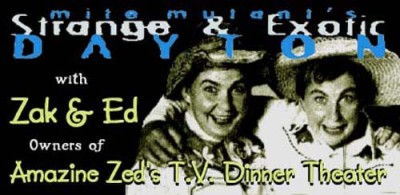 Strange & Exotic Dayton – Zeds TV Dinner Theater