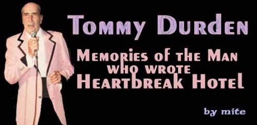Tommy Durden – Memories of the Man Who Wrote Heartbreak Hotel