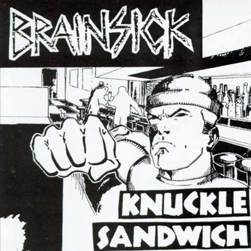 Brainsick – Knuckle Sandwich – CD
