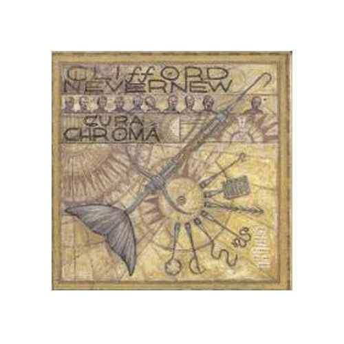 Clifford Nevernew – Cura Chroma – CD