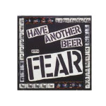 Fear---Have-Another-Beer-with-Fear