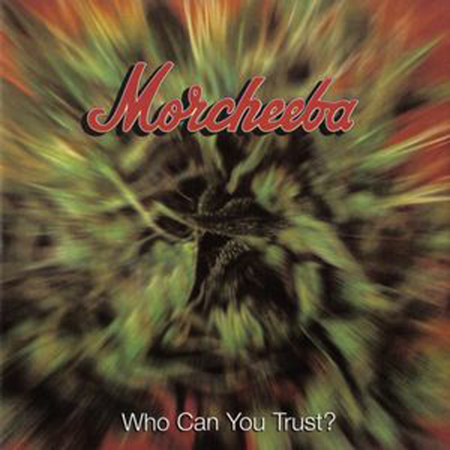 Morcheeba – Who Can You Trust – CD