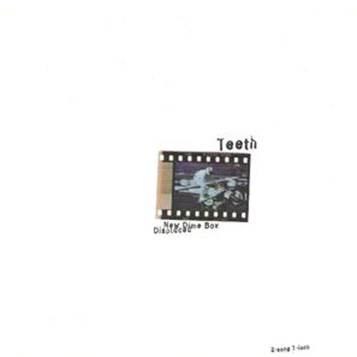 Teeth – New Dime Box Displaced – 7″