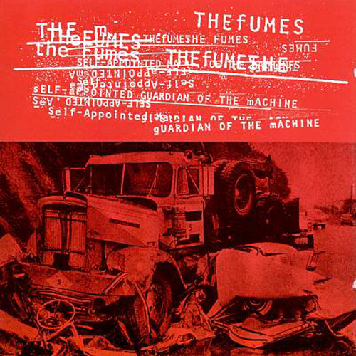 The Fumes – Self-Appointed Guardian of the Machine – CD