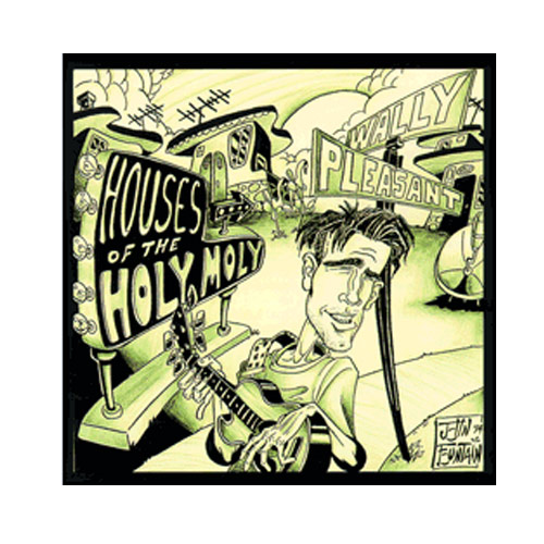 Wally Pleasant – Houses of the Holy, Moly – CD