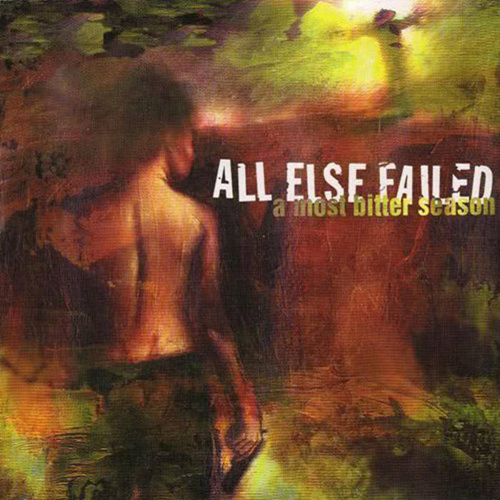 All Else Failed – A Most Bitter Season – CD