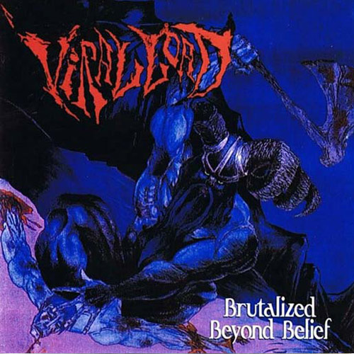 Viral Load – Brutalized Beyond Belief – CD