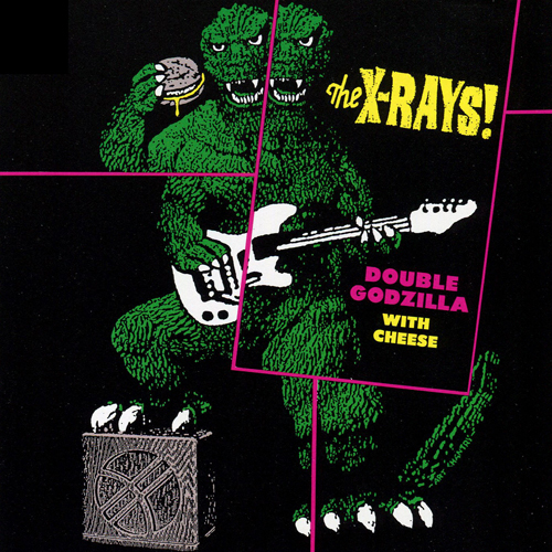 The X-Rays – Double Godzilla with Cheese – CD