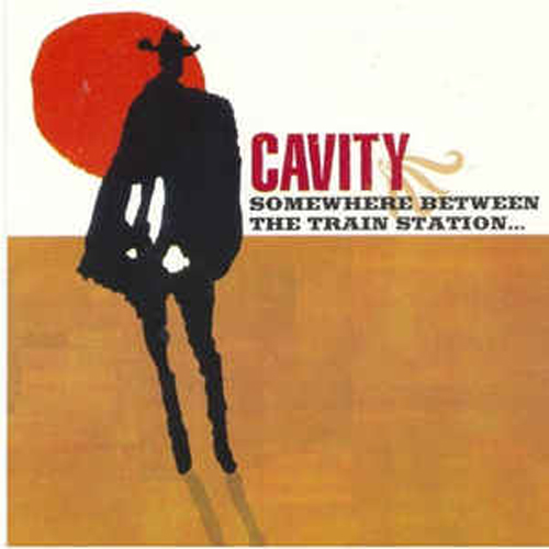 Cavity – Somewhere Between the Train Station… – CD
