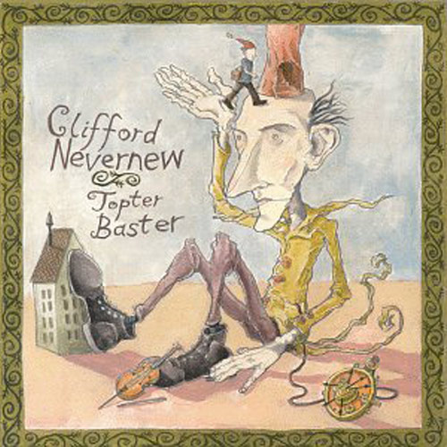 Clifford Nevernew – Topter Baster – CD