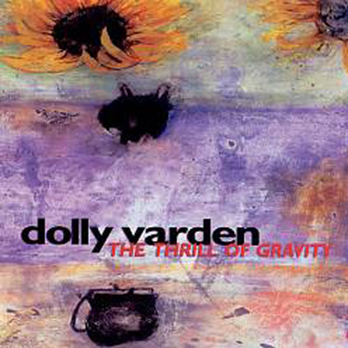 Dolly Varden – Thrill of Gravity – CD