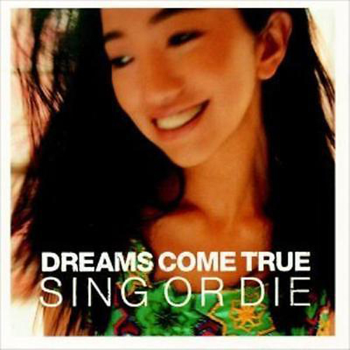 Dreams Come True – Sing or Die – CD