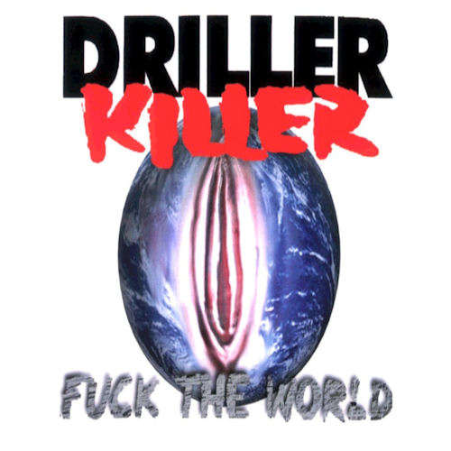 Driller Killer – Fuck the World – CD