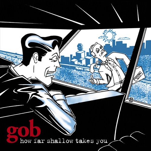 Gob – How Far Shallow Takes You – CD