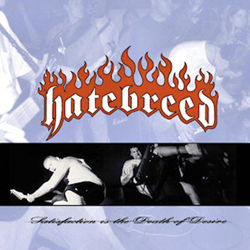 Hatebreed – Satisfaction is the Death of Desire – CD