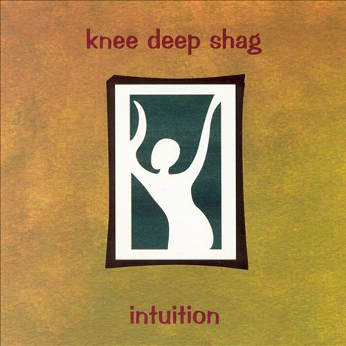 Knee Deep Shag – Intuition – CD