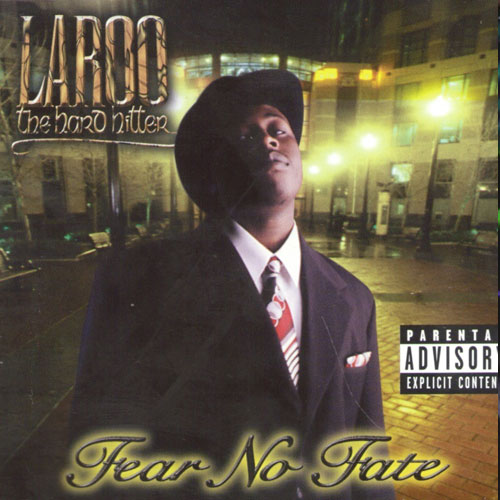 Laroo (the hard hitter) – Fear No Fate – CD