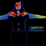 Loomer - World Tipped Blue - CD