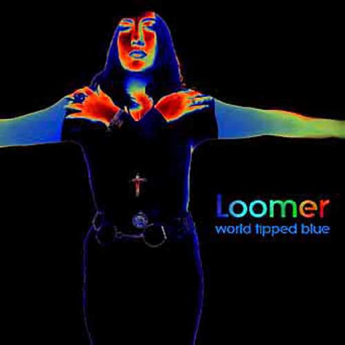 Loomer – World Tipped Blue – CD