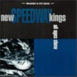 New Speedway Kings - All Ages Show - CD
