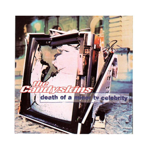 The Candyskins – Death of a Minor TV Celebrity – CD