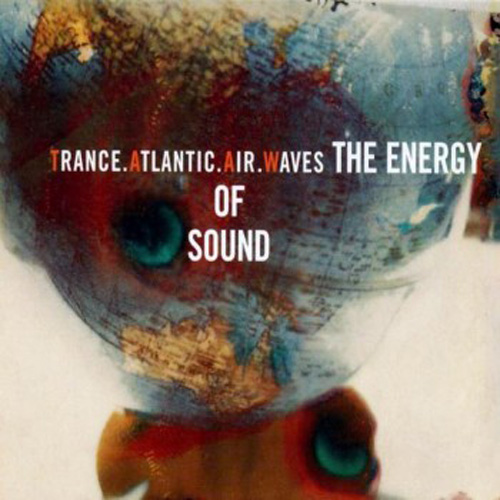 Trance, Atlantic, Air, Waves – The Energy of Sound – CD
