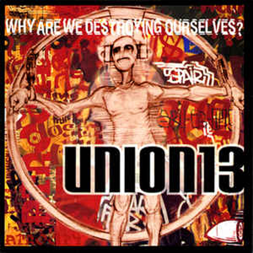 Union 13 – Why are we Destroying Ourselves? – CD