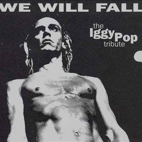 V/A – We Will Fall:The Iggy Pop Tribute – CD