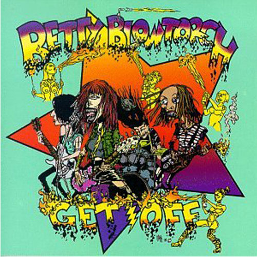 Betty Blowtorch – Get Off – 7″