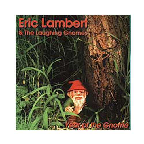 Eric Lambert & The Laughing Gnomes – Year of the Gnomes – CD