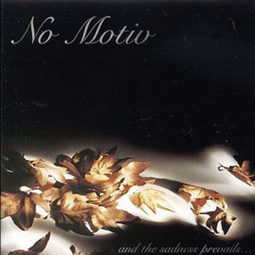 No Motiv – And the Sadness Prevails… – CD