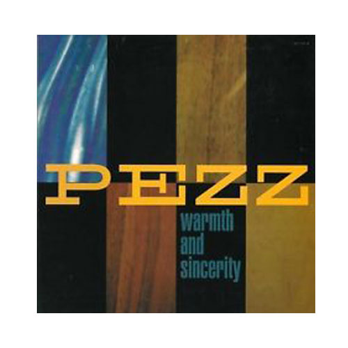 Pezz – Warmth and Sincerity – CD