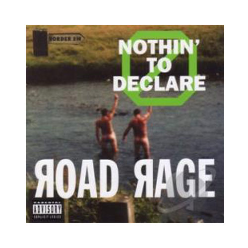 Road Rage – Nothing to Declare – CD