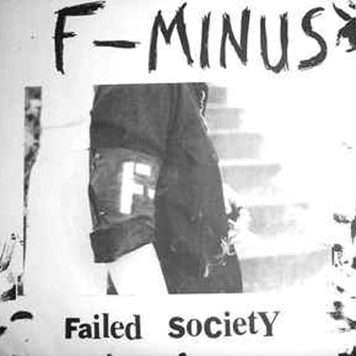 F-Minus – Failed Society – 7″