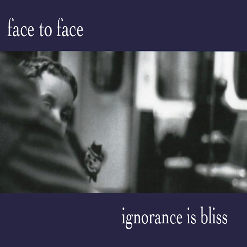 Face to Face – Ignorance is Bliss – CD