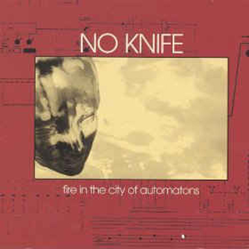 No Knife – Fire in the City of Automatons – CD