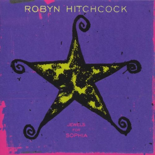 Robyn Hitchcock – Jewels for Sophia – CD