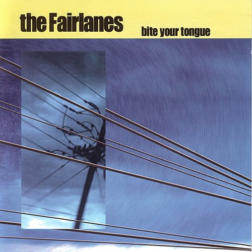 The Fairlanes – Bite Your Tongue – CD