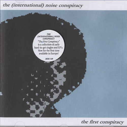 The (International) Noise Conspiracy – The First Conspiracy – CD