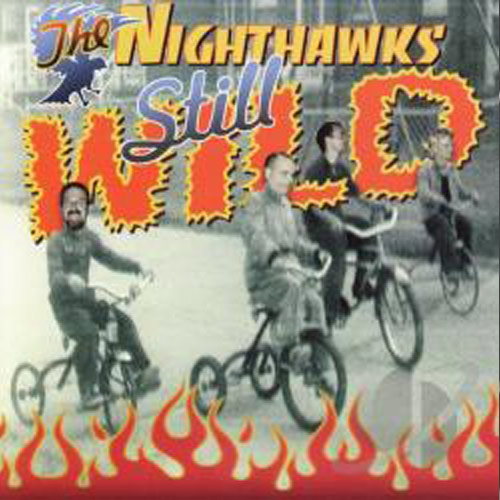 The Nighthawks – Still Wild – CD