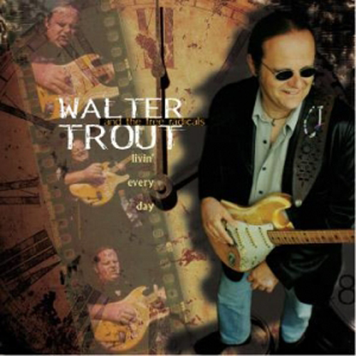 Walter Trout & the Free Radicals – Livin' Every Day – CD