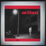 Arthur - Loneliness is Bliss - CD