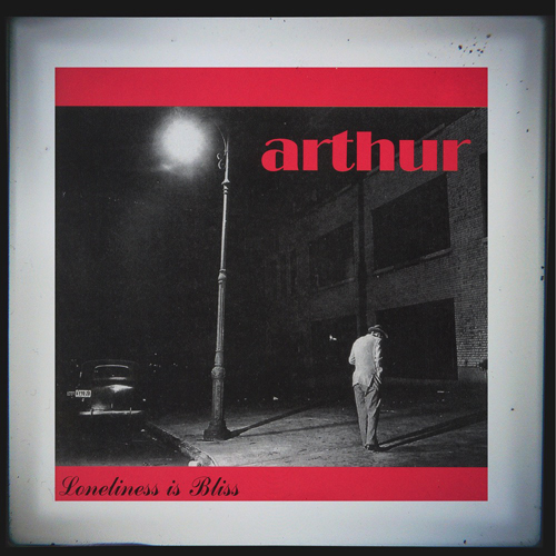 Arthur – Loneliness is Bliss – CD