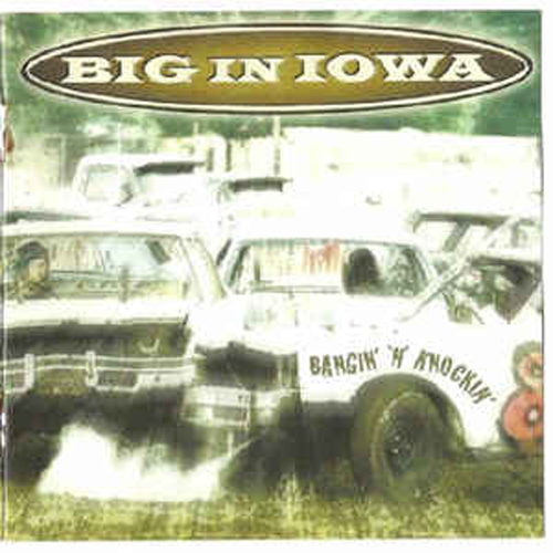 Big in Iowa – Bangin' 'n' Knockin' – CD