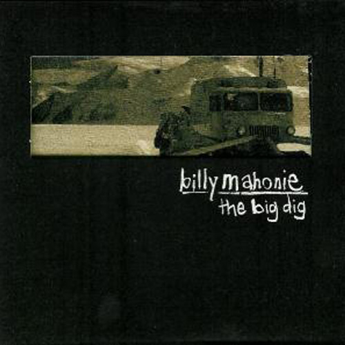 Billy Mahonie – The Big Dig – CD