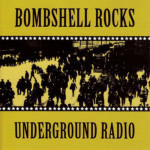 Bombshell Rocks - Underground Radio - CD