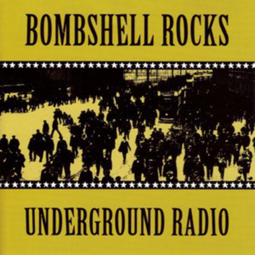 Bombshell Rocks – Underground Radio – CD