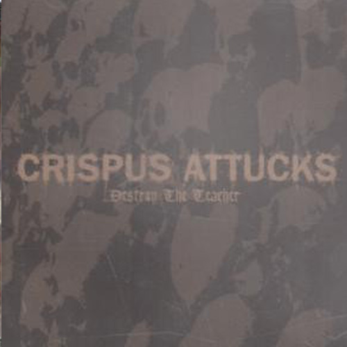 Crispus Attucks – Destroy the Teacher – CD